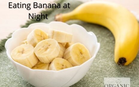 Side Effects of Eating Banana At Night